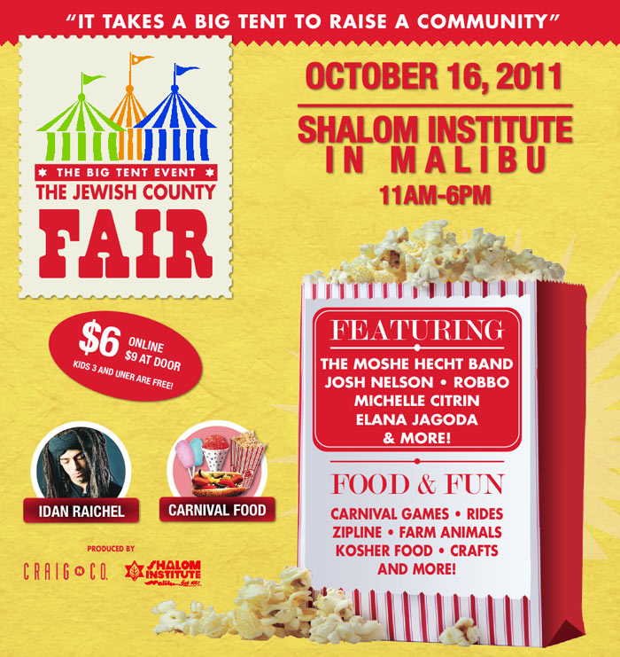 The Jewish County Fair - October 16 at the Shalom Institute in Malibu.  Click here for more info.
